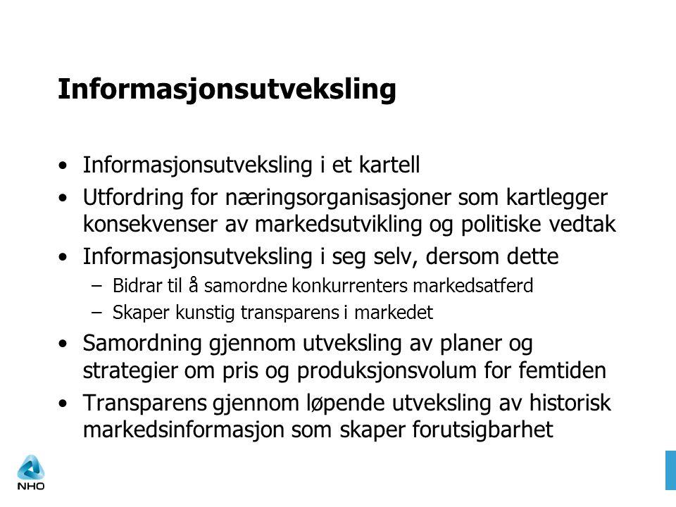 Informasjonsutveksling Informasjonsutveksling i et kartell Utfordring for næringsorganisasjoner som kartlegger konsekvenser av markedsutvikling og pol