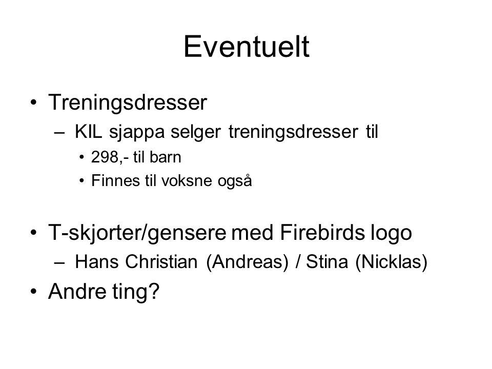Eventuelt Treningsdresser – KIL sjappa selger treningsdresser til 298,- til barn Finnes til voksne også T-skjorter/gensere med Firebirds logo – Hans C