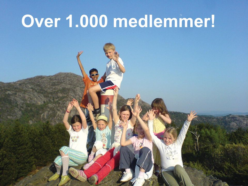 1000 MEDLEMMER Over 1.000 medlemmer!