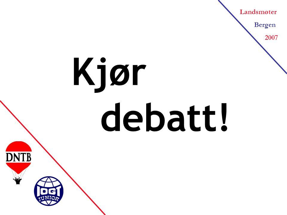 Landsmøter Bergen 2007 Kjør debatt!