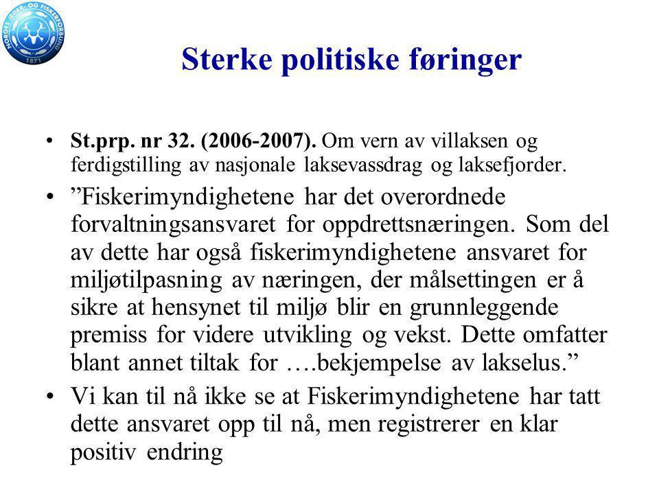 """Sterke politiske føringer St.prp. nr 32. (2006-2007). Om vern av villaksen og ferdigstilling av nasjonale laksevassdrag og laksefjorder. """"Fiskerimyndi"""