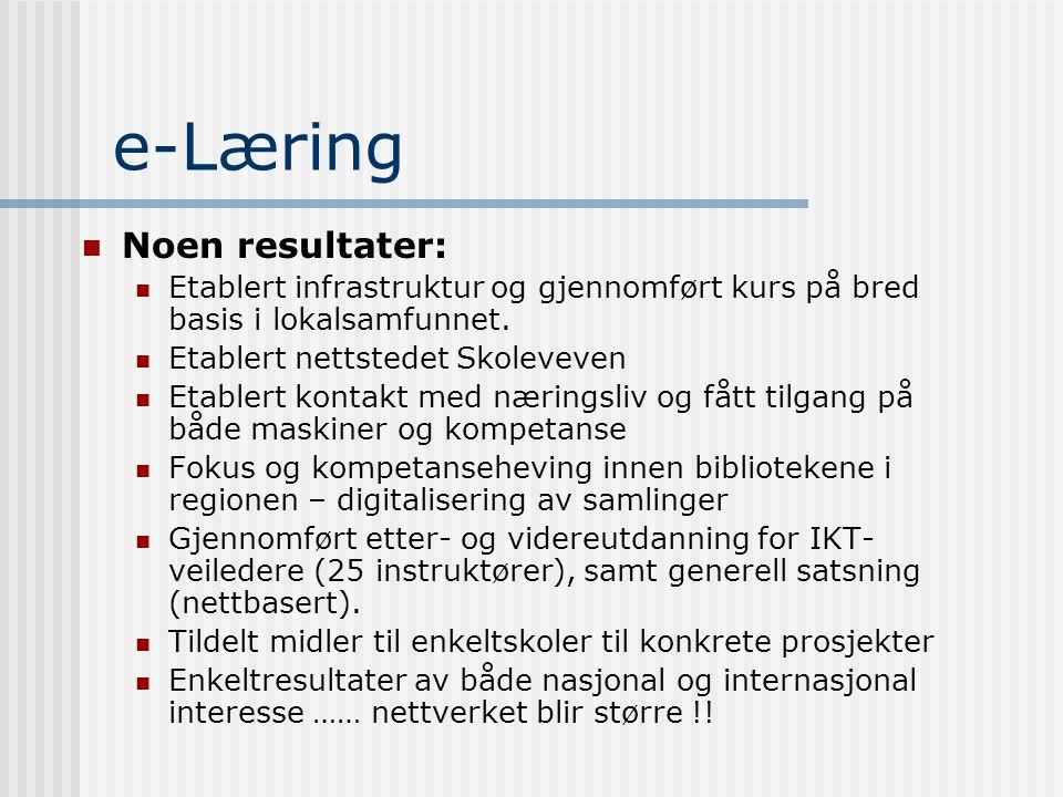 e-Læring Visjon: Et lærende lokalsamfunn. Hovedsatsninger: Skolene som ressurssentra i lokalsamfunnet Effektiv utnytting av IKT Samspill skole, næring