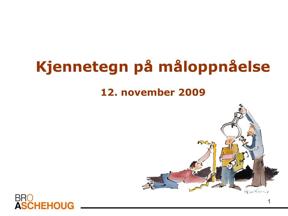1 Kjennetegn på måloppnåelse 12. november 2009