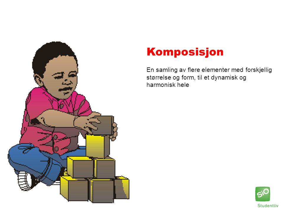 Komposisjon En samling av flere elementer med forskjellig størrelse og form, til et dynamisk og harmonisk hele