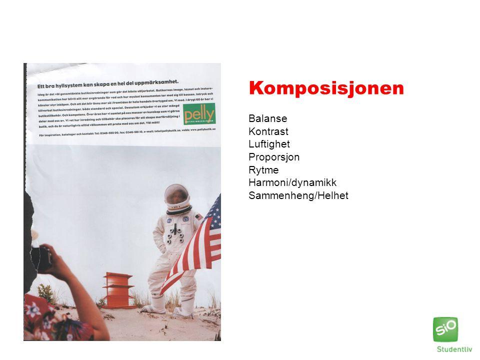 Komposisjonen Balanse Kontrast Luftighet Proporsjon Rytme Harmoni/dynamikk Sammenheng/Helhet