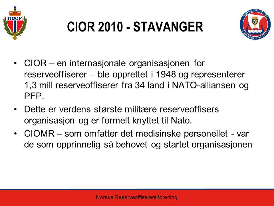 CIOR 2010 - STAVANGER CIOR – en internasjonale organisasjonen for reserveoffiserer – ble opprettet i 1948 og representerer 1,3 mill reserveoffiserer f