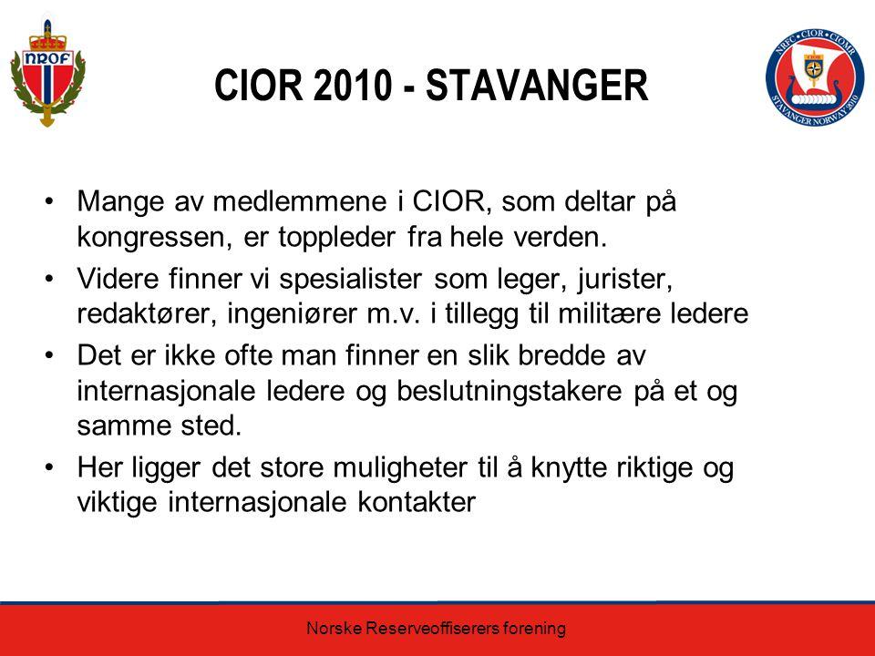 CIOR 2010 - STAVANGER Mange av medlemmene i CIOR, som deltar på kongressen, er toppleder fra hele verden. Videre finner vi spesialister som leger, jur