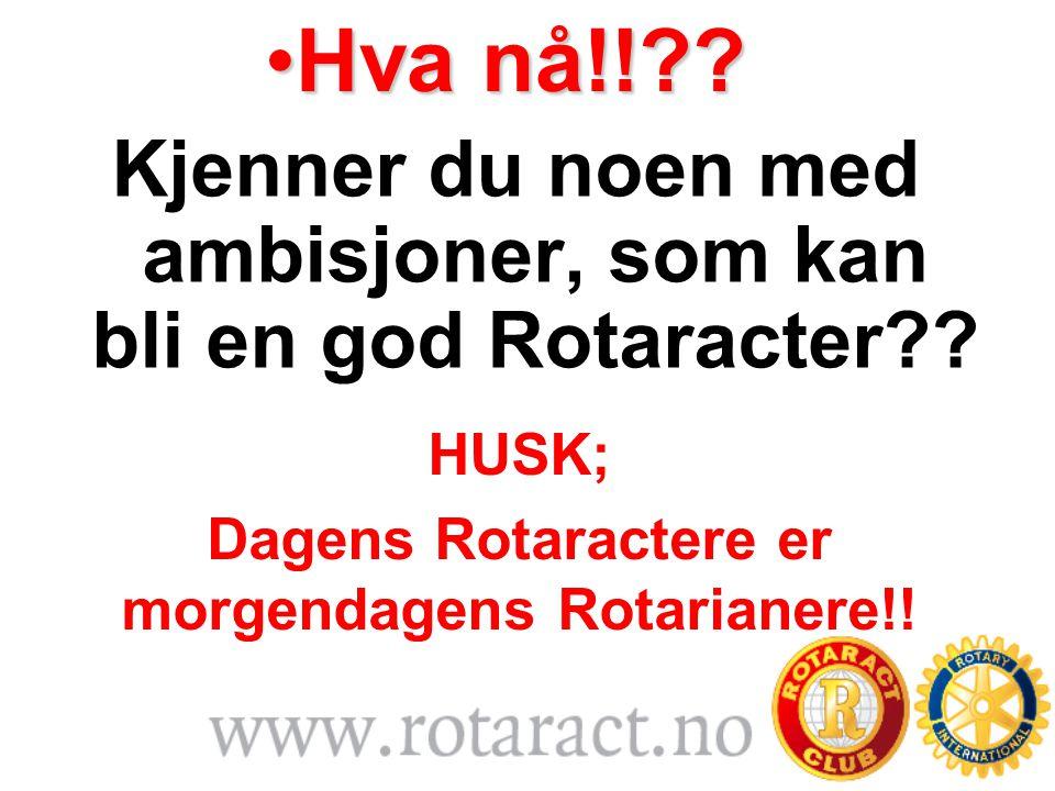 Kjenner du noen med ambisjoner, som kan bli en god Rotaracter .