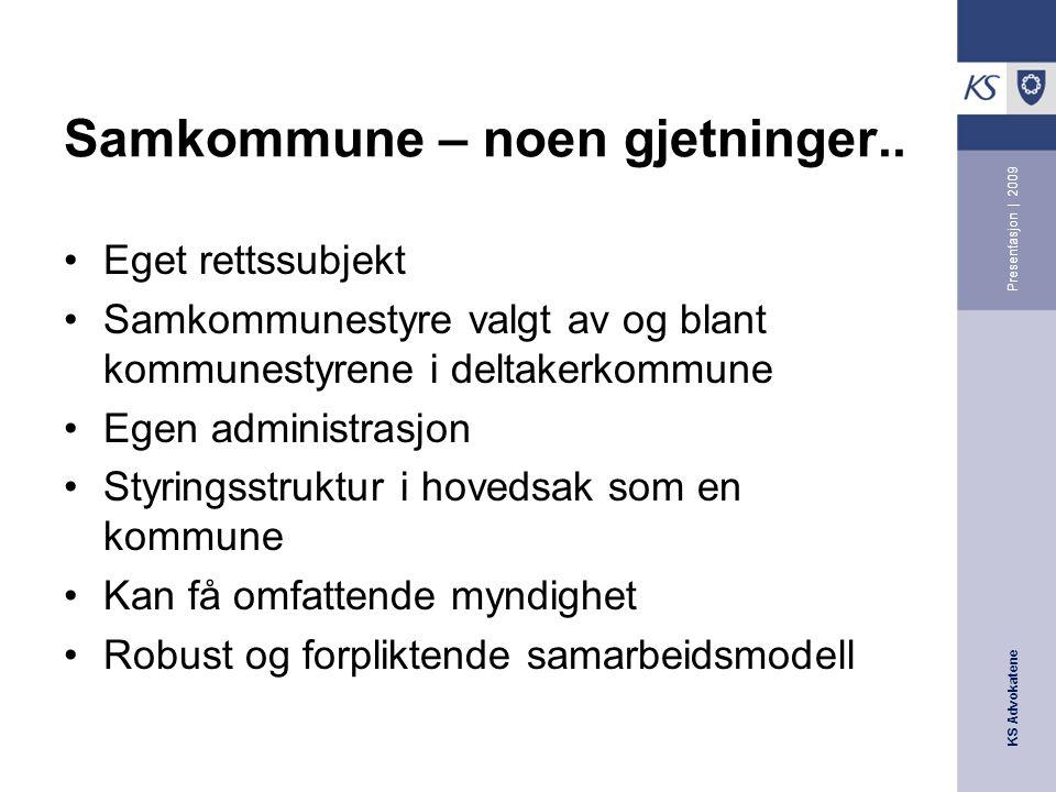 KS Advokatene Presentasjon | 2009 Samkommune – noen gjetninger..