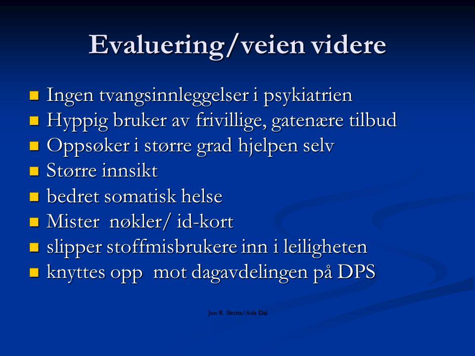 Evaluering/veien videre Ingen tvangsinnleggelser i psykiatrien Ingen tvangsinnleggelser i psykiatrien Hyppig bruker av frivillige, gatenære tilbud Hyp