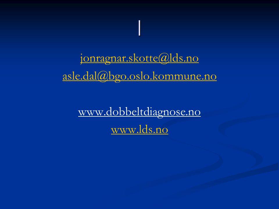 | jonragnar.skotte@lds.no asle.dal@bgo.oslo.kommune.no www.dobbeltdiagnose.no www.lds.no