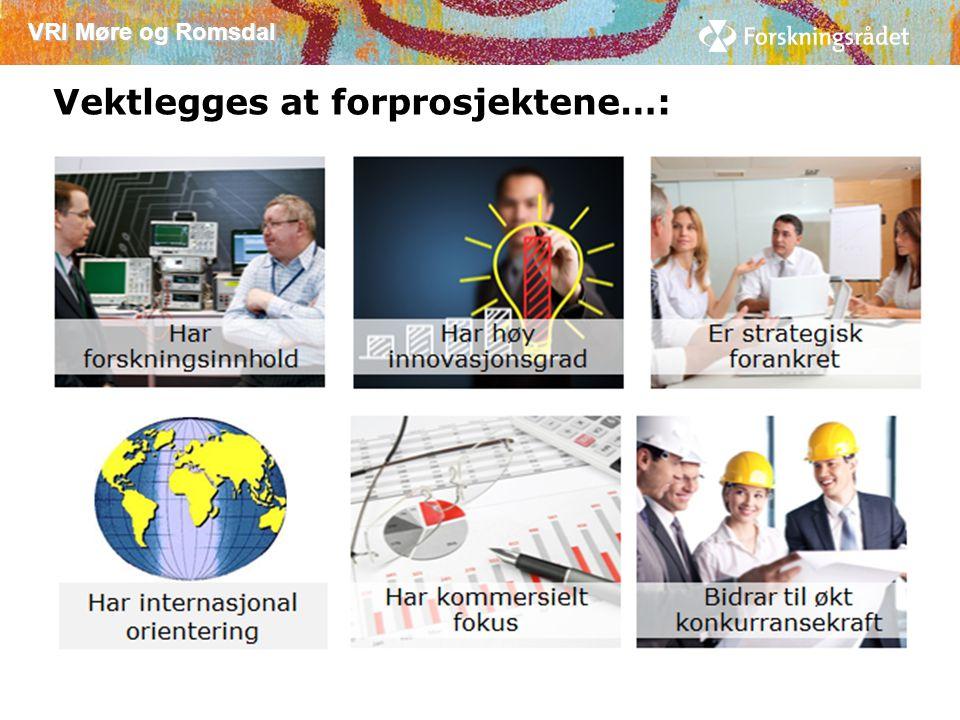 VRI Møre og Romsdal Vektlegges at forprosjektene…: