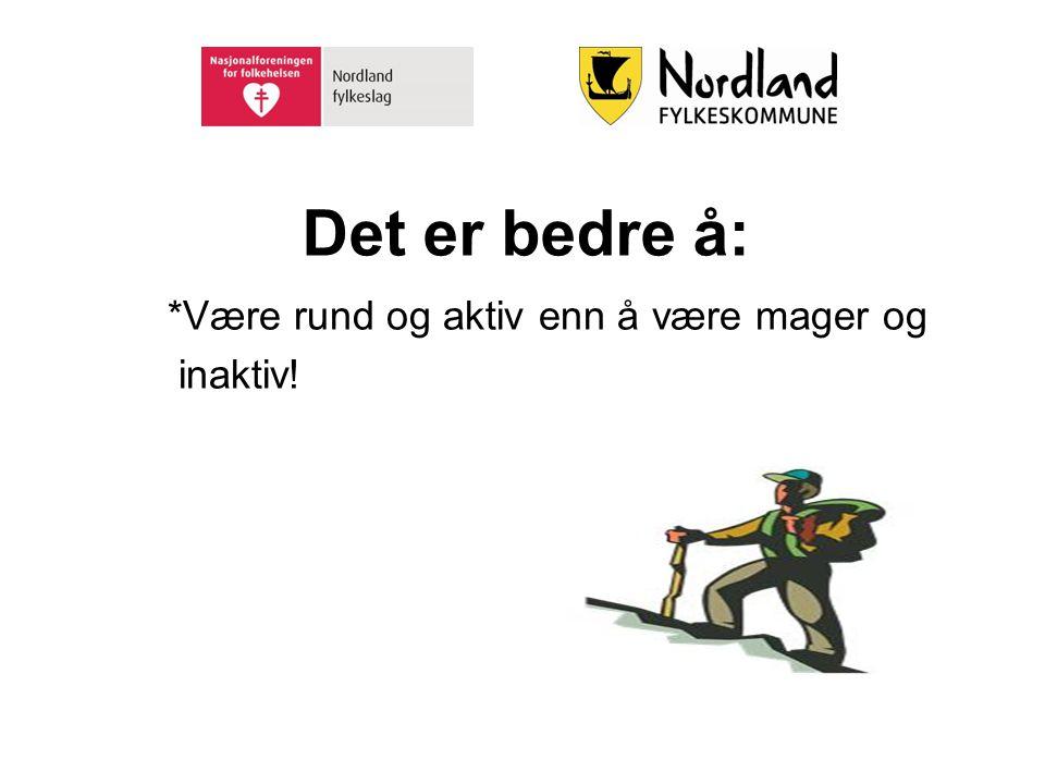 Bivirkninger : -Flere spreke politikere i Nordland -Mye mediaoppmerksomhet -Nye lag – Meløy kommune ønsket helselag i kommunen -Mye arbeid -Nye muligheter