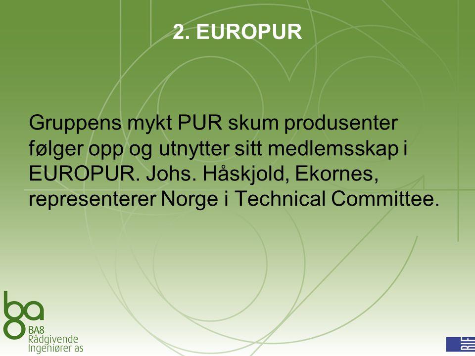 2. EUROPUR Gruppens mykt PUR skum produsenter følger opp og utnytter sitt medlemsskap i EUROPUR.