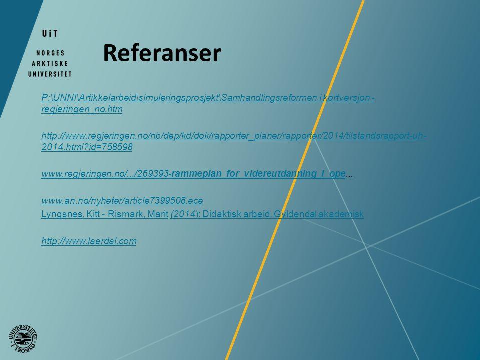 Referanser P:\UNNI\Artikkelarbeid\simuleringsprosjekt\Samhandlingsreformen i kortversjon - regjeringen_no.htm http://www.regjeringen.no/nb/dep/kd/dok/rapporter_planer/rapporter/2014/tilstandsrapport-uh- 2014.html?id=758598 www.regjeringen.no/.../269393-rammeplan_for_videreutdanning_i_opewww.regjeringen.no/.../269393-rammeplan_for_videreutdanning_i_ope...