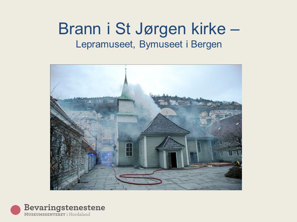 Brann i St Jørgen kirke – Lepramuseet, Bymuseet i Bergen