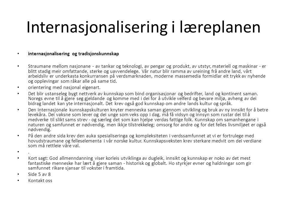 Internasjonalisering i læreplanen internasjonalisering og tradisjonskunnskap Straumane mellom nasjonane - av tankar og teknologi, av pengar og produkt