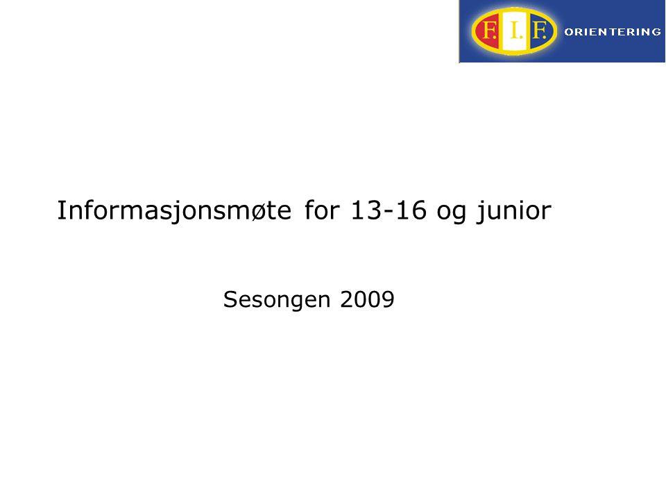 Informasjonsmøte for 13-16 og junior Sesongen 2009