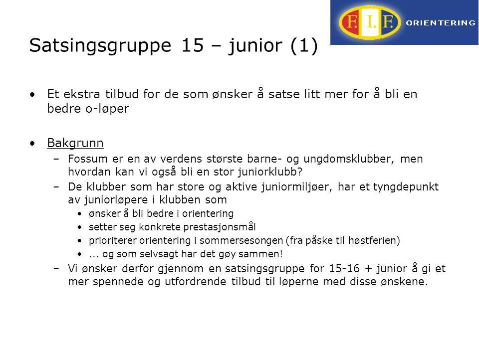 Satsingsgruppe 15 – junior (1) Et ekstra tilbud for de som ønsker å satse litt mer for å bli en bedre o-løper Bakgrunn –Fossum er en av verdens størst