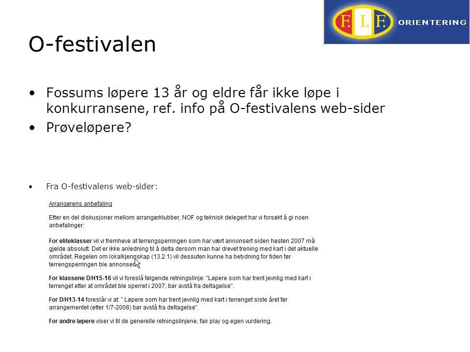 O-festivalen Fossums løpere 13 år og eldre får ikke løpe i konkurransene, ref. info på O-festivalens web-sider Prøveløpere? Fra O-festivalens web-side