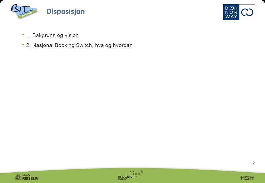 3 BIT Reiseliv og Forum for Reiseliv (FFR) kontaktet hver for seg høsten 2005 Innovasjon Norge for å se på hvordan man kunne få til en nasjonal bookingfunksjon.