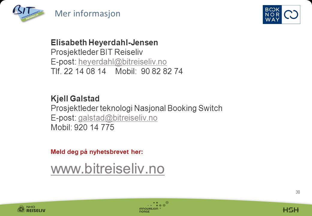 30 Elisabeth Heyerdahl-Jensen Prosjektleder BIT Reiseliv E-post: heyerdahl@bitreiseliv.no Tlf. 22 14 08 14 Mobil: 90 82 82 74 heyerdahl@bitreiseliv.no