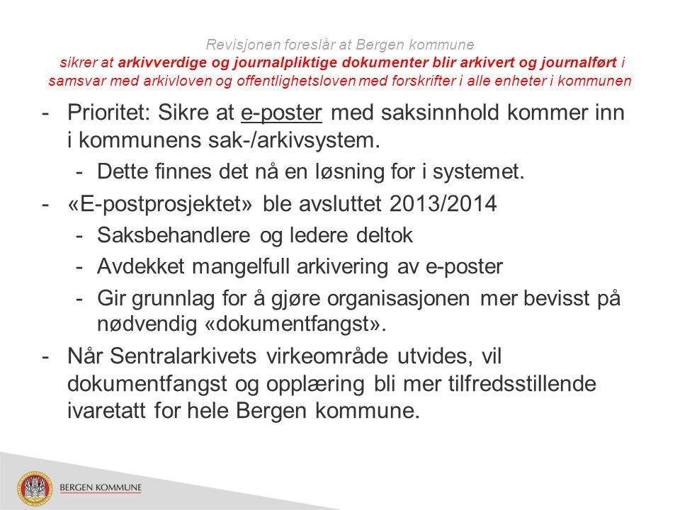 Revisjonen foreslår at Bergen kommune sikrer at offentlig journal på Internett omfatter hele journalen i BKsak, både når det gjelder avdelinger/enheter og organinterne dokumenter -Samtlige enheter som betjenes av Sentralarkivet er klargjort for publisering på internett.