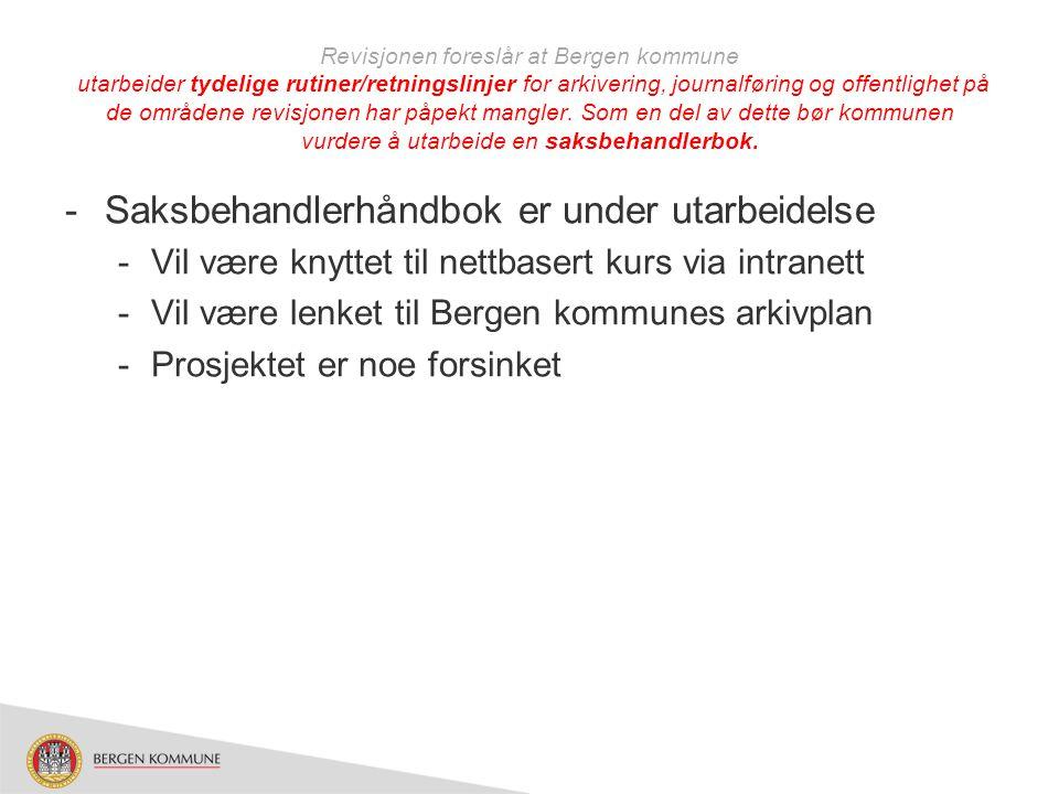 Revisjonen foreslår at Bergen kommune utarbeider en fullstendig og ajourført oversikt i arkivplanen over de systemene som blir benyttet til journalføring og annen registrering av dokument -Oversikt sluttføres i disse dager -42 systemer pr.
