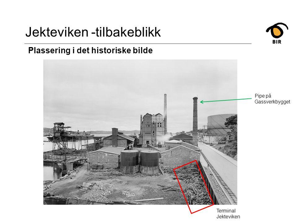 Jekteviken -tilbakeblikk Terminal Jekteviken Pipe på Gassverkbygget Plassering i det historiske bilde