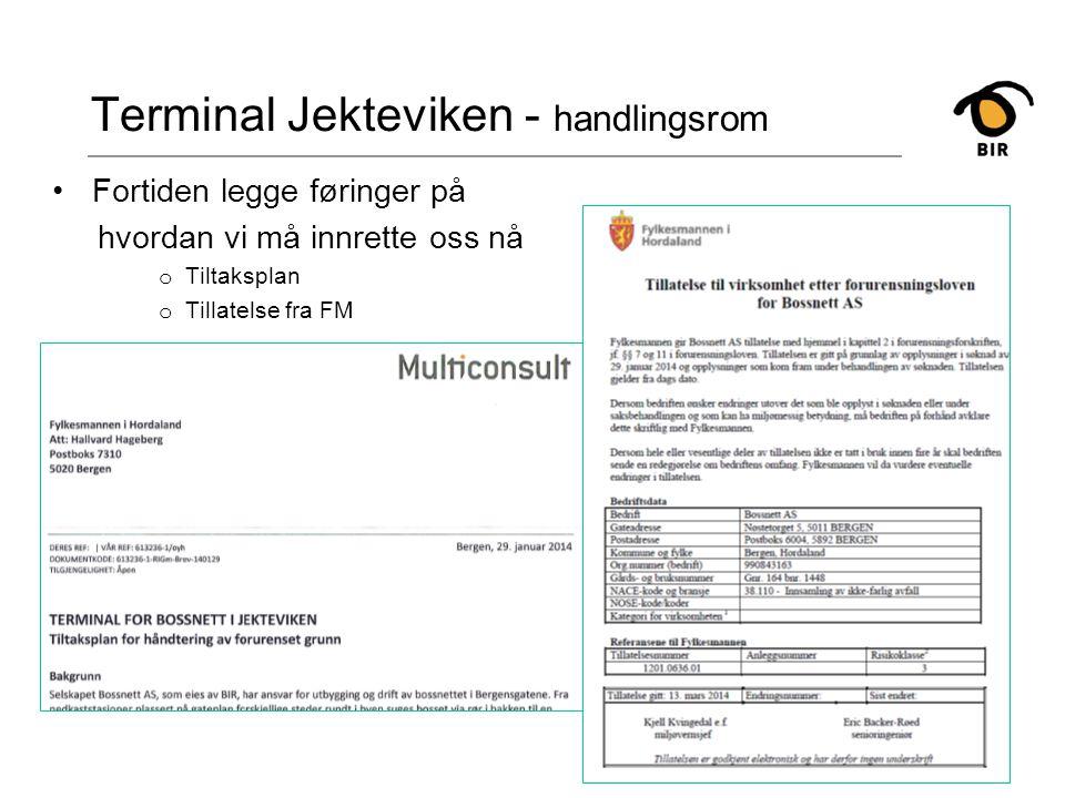 Terminal Jekteviken - handlingsrom Fortiden legge føringer på hvordan vi må innrette oss nå o Tiltaksplan o Tillatelse fra FM