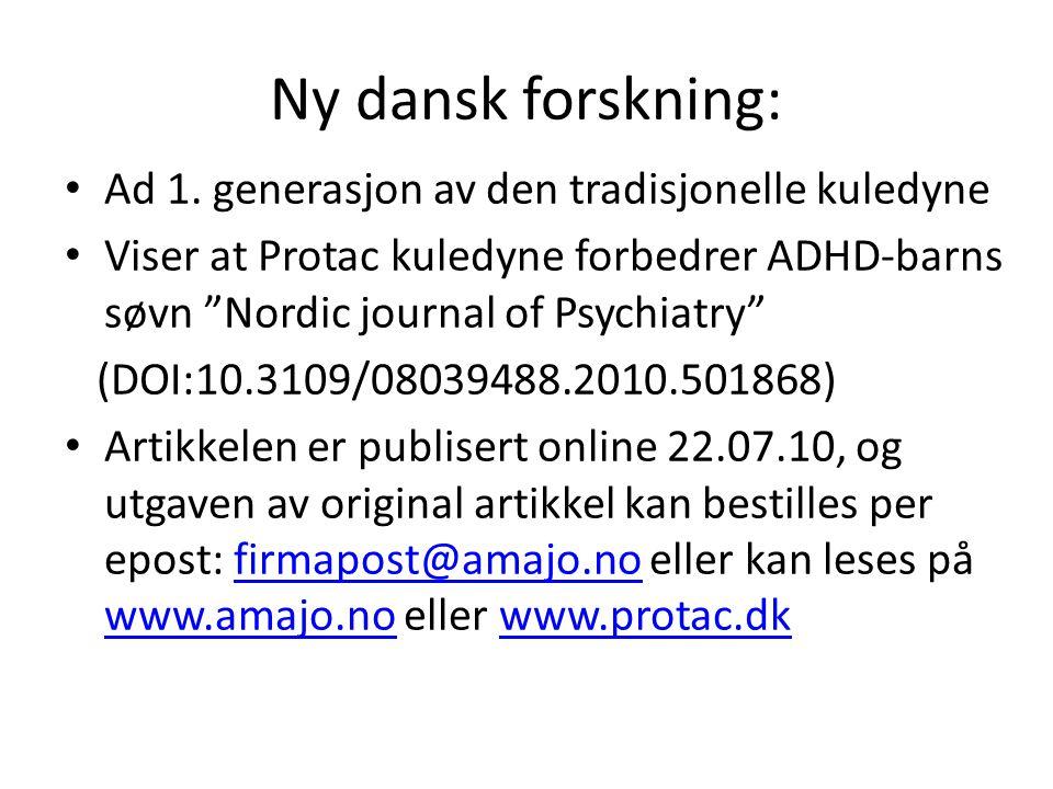 """Ny dansk forskning: Ad 1. generasjon av den tradisjonelle kuledyne Viser at Protac kuledyne forbedrer ADHD-barns søvn """"Nordic journal of Psychiatry"""" ("""