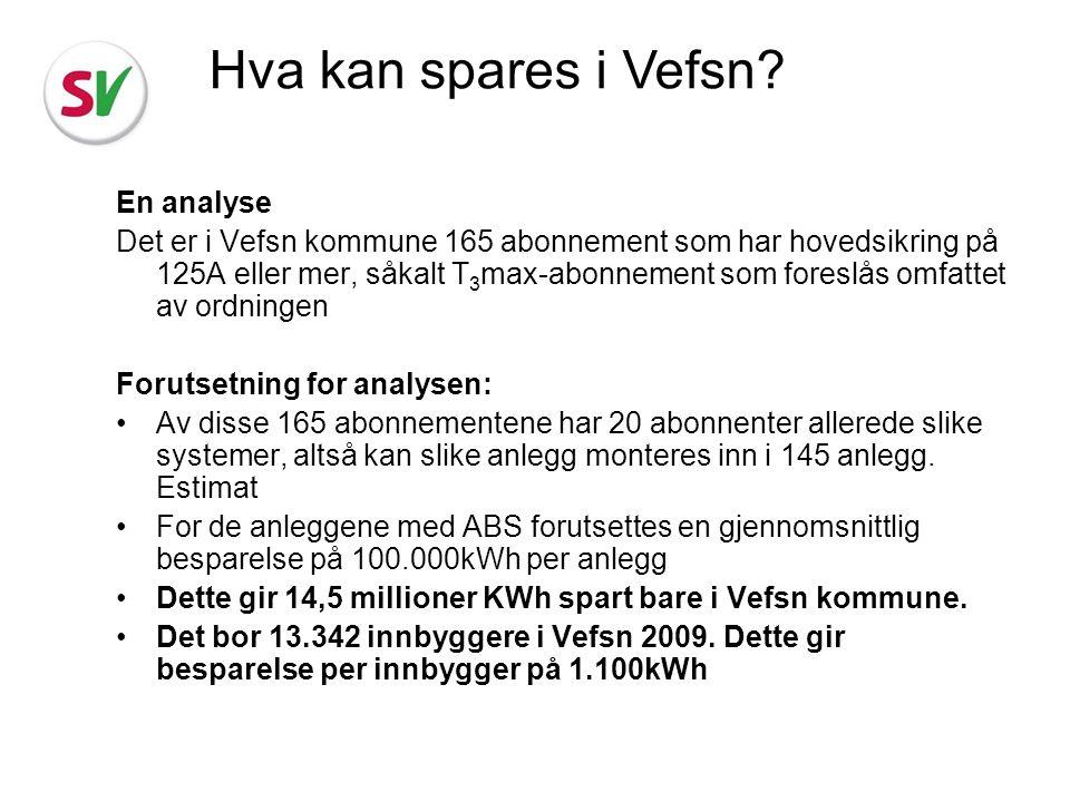 En analyse Det er i Vefsn kommune 165 abonnement som har hovedsikring på 125A eller mer, såkalt T 3 max-abonnement som foreslås omfattet av ordningen