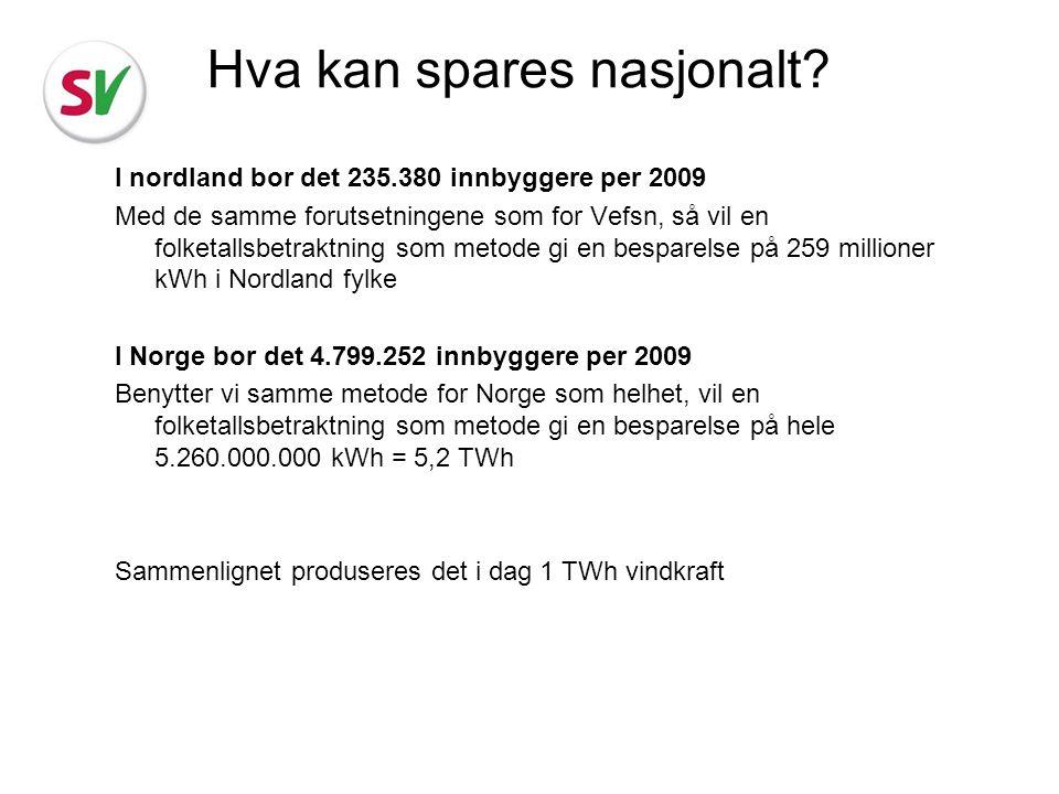 I nordland bor det 235.380 innbyggere per 2009 Med de samme forutsetningene som for Vefsn, så vil en folketallsbetraktning som metode gi en besparelse