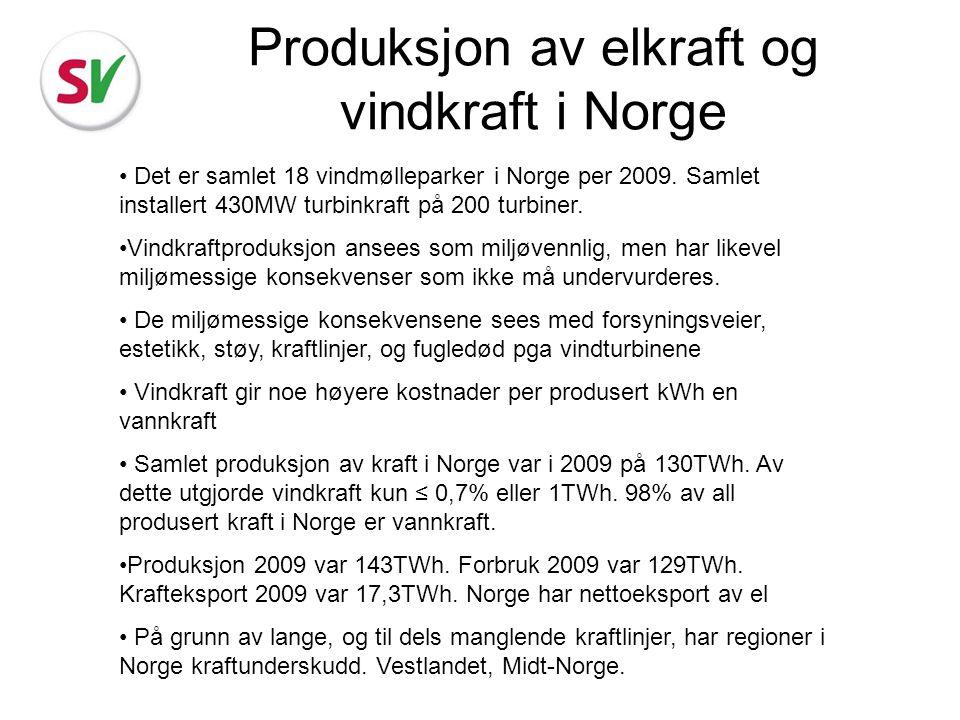 Produksjon av elkraft og vindkraft i Norge Det er samlet 18 vindmølleparker i Norge per 2009. Samlet installert 430MW turbinkraft på 200 turbiner. Vin