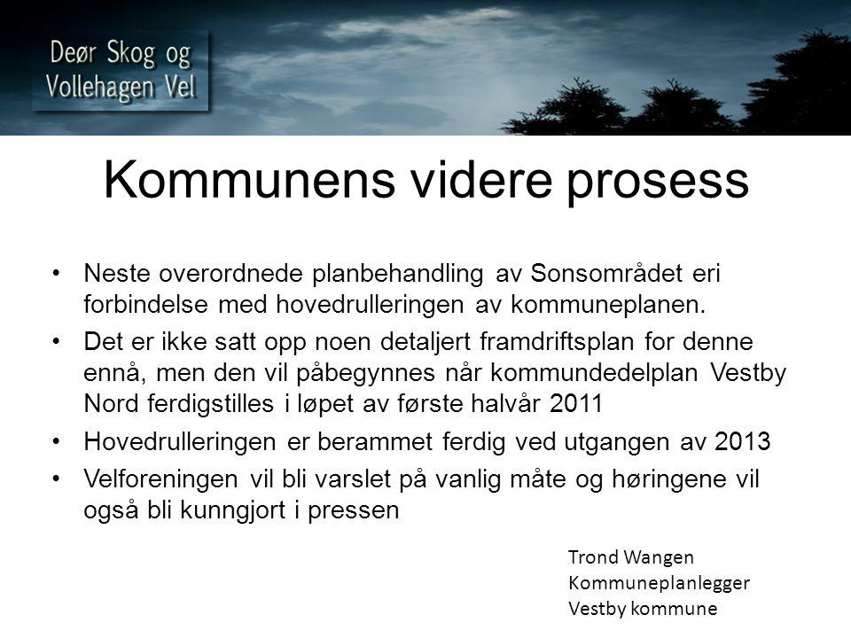 Kommunens videre prosess Neste overordnede planbehandling av Sonsområdet eri forbindelse med hovedrulleringen av kommuneplanen. Det er ikke satt opp n