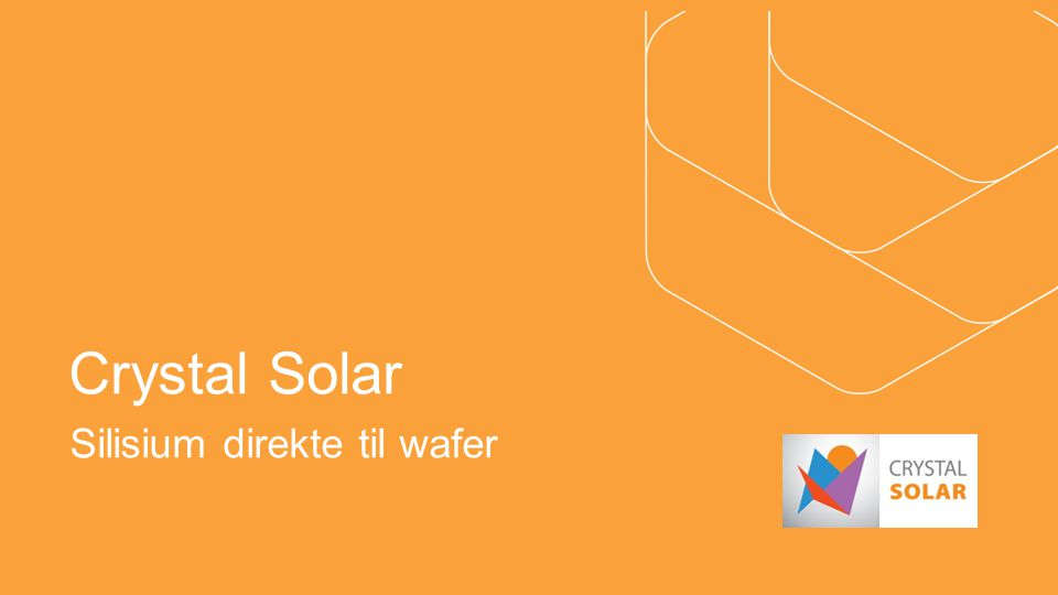 Crystal Solar Silisium direkte til wafer