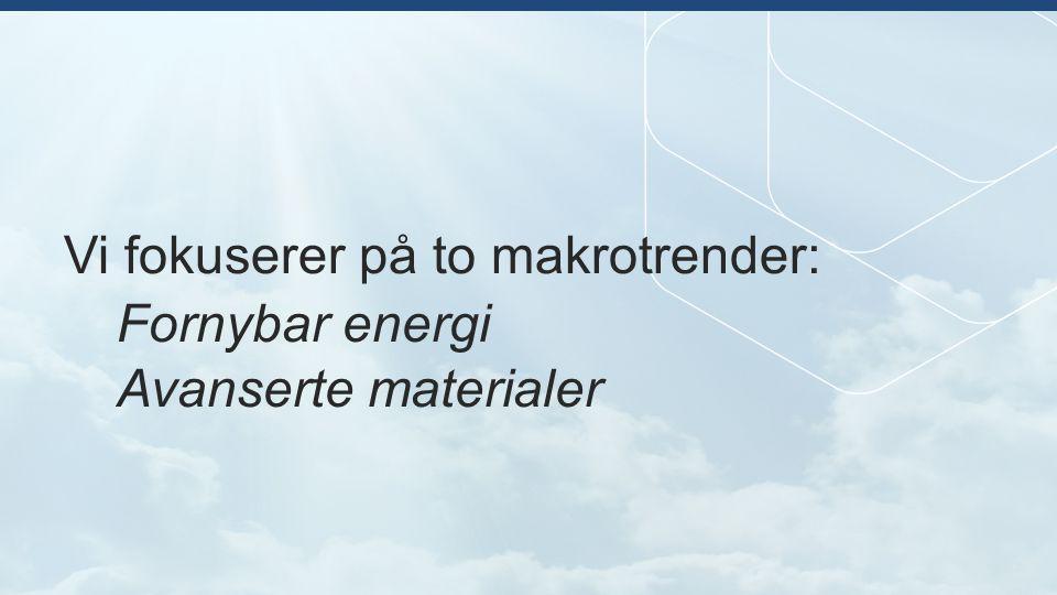 Portefølje av selskaper Industrialisering Full-skala virksomhet Utvikling Pilot Avanserte materialer Klimanøytral energi