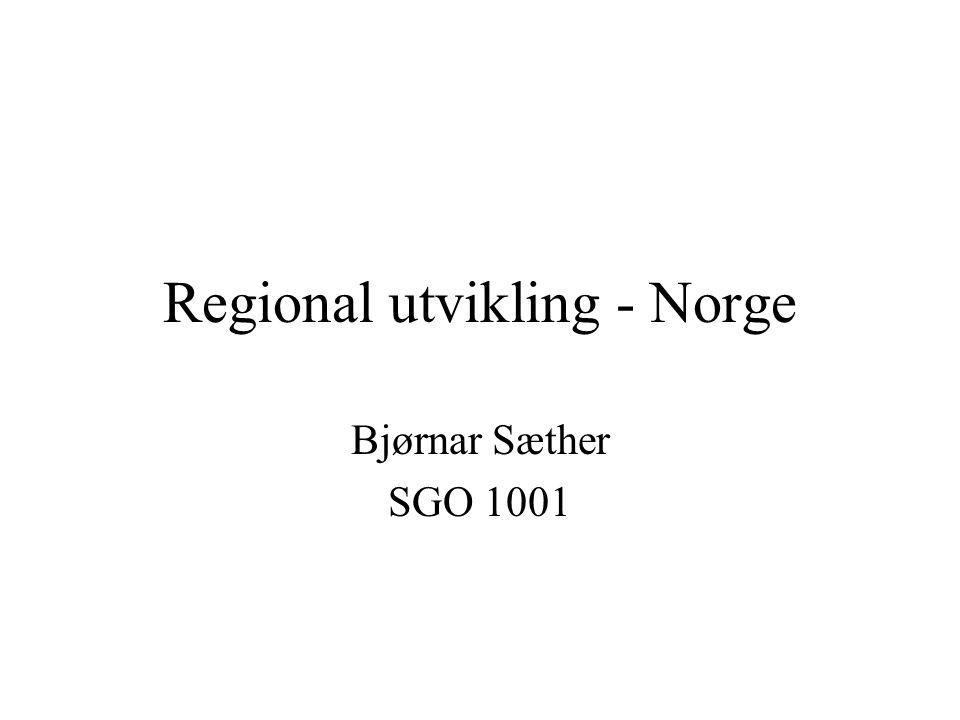 Regional utvikling - Norge Bjørnar Sæther SGO 1001