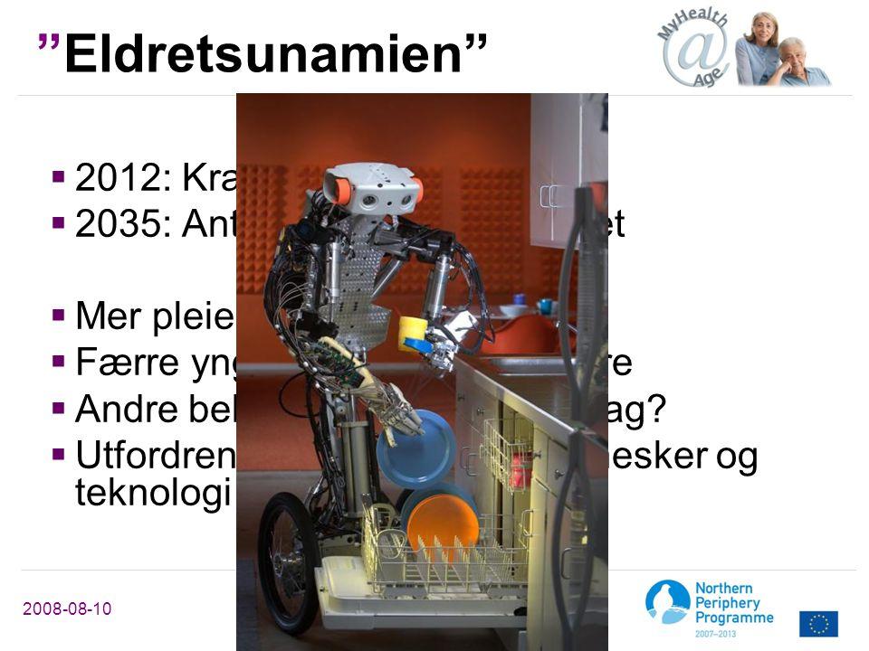 """www.myhealth-age.eu 2008-08-10 www.myhealth-age.eu """"Eldretsunamien""""  2012: Kraftig økning av 67+  2035: Antall over 80 år er doblet  Mer pleie og o"""