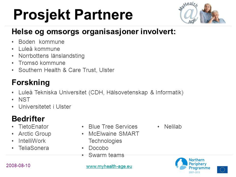 www.myhealth-age.eu 2008-08-10 www.myhealth-age.eu Prosjekt Partnere Helse og omsorgs organisasjoner involvert: Boden kommune Luleå kommune Norrbotten