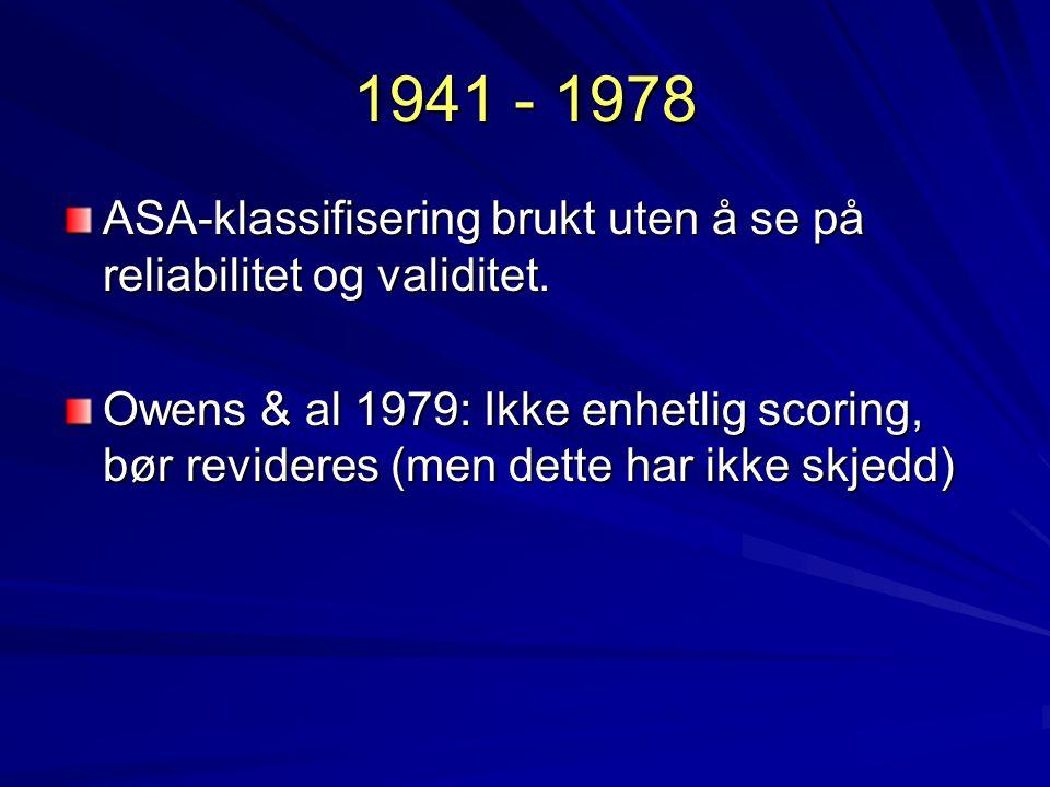 1941 - 1978 ASA-klassifisering brukt uten å se på reliabilitet og validitet. Owens & al 1979: Ikke enhetlig scoring, bør revideres (men dette har ikke