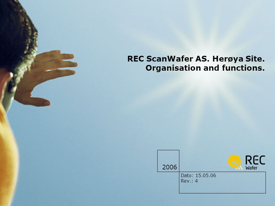 2006 REC ScanWafer AS. Herøya Site. Organisation and functions. Dato: 15.05.06 Rev.: 4
