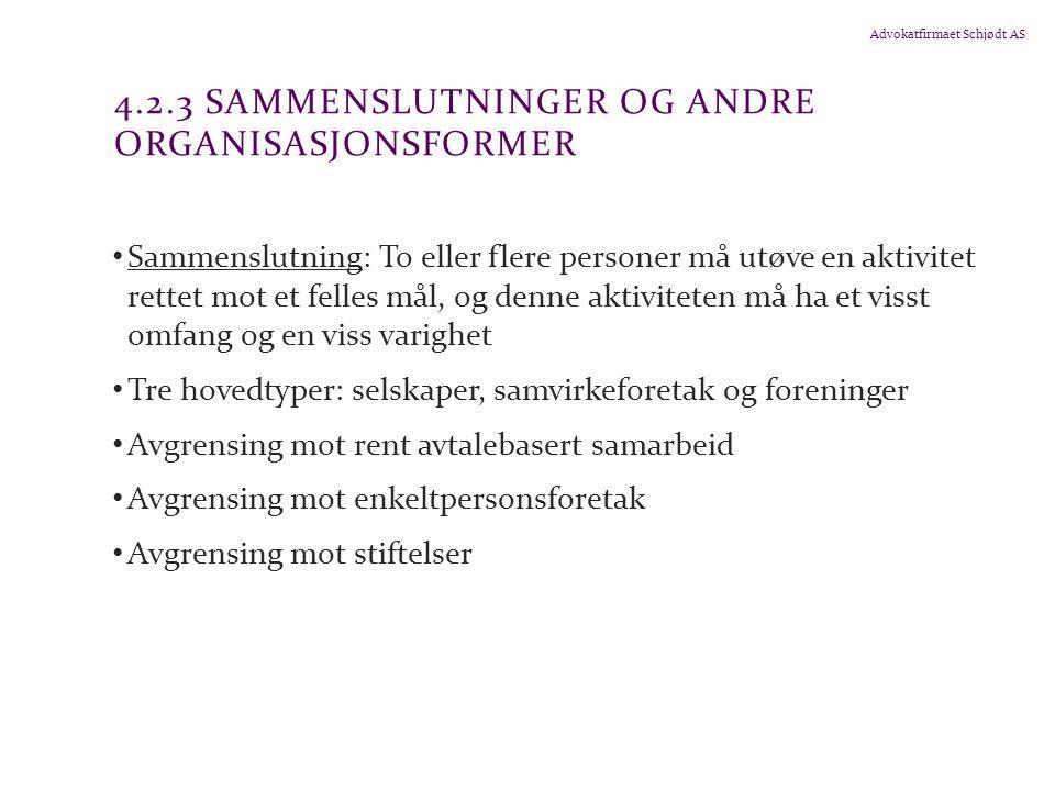 Advokatfirmaet Schjødt AS 4.2.3 SAMMENSLUTNINGER OG ANDRE ORGANISASJONSFORMER Sammenslutning: To eller flere personer må utøve en aktivitet rettet mot