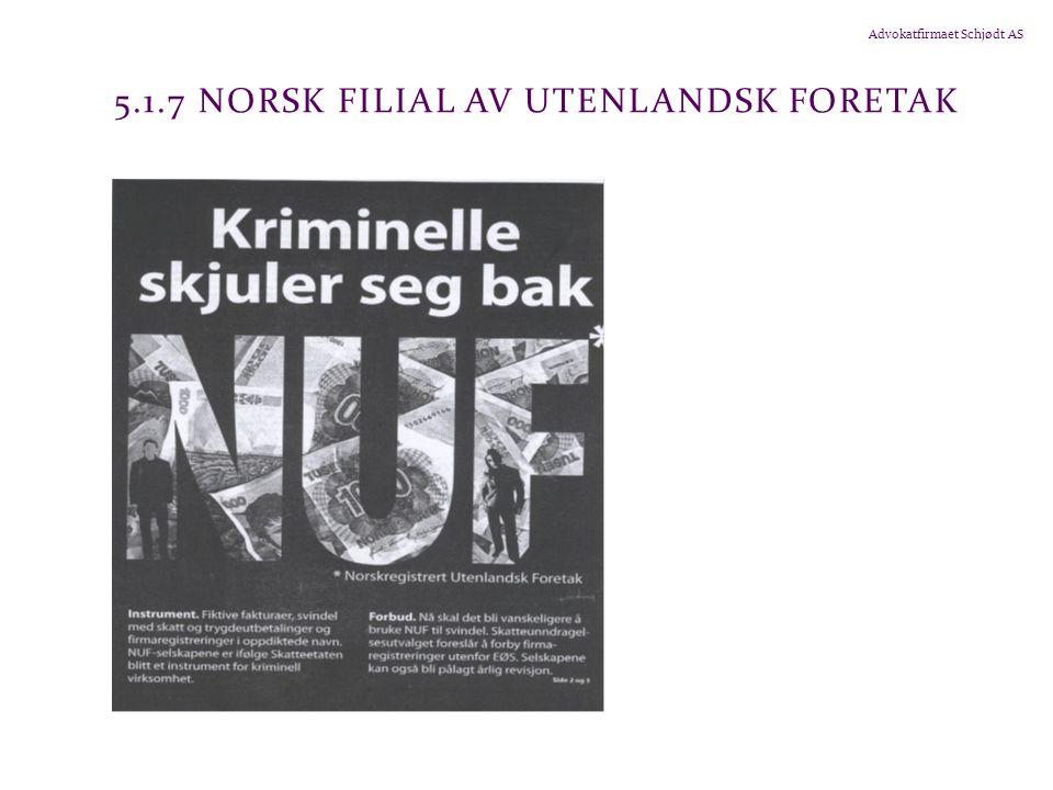 Advokatfirmaet Schjødt AS 5.1.7 NORSK FILIAL AV UTENLANDSK FORETAK