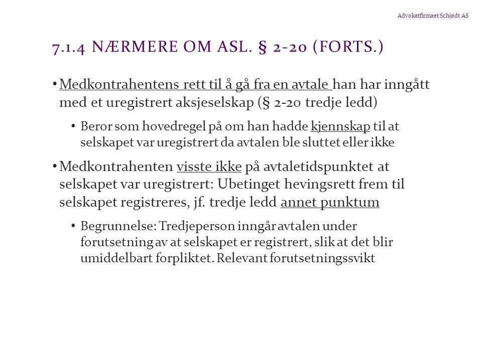 Advokatfirmaet Schjødt AS 7.1.4 NÆRMERE OM ASL. § 2-20 (FORTS.) Medkontrahentens rett til å gå fra en avtale han har inngått med et uregistrert aksjes