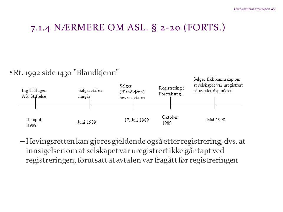 """Advokatfirmaet Schjødt AS 7.1.4 NÆRMERE OM ASL. § 2-20 (FORTS.) Rt. 1992 side 1430 """"Blandkjenn"""" – Hevingsretten kan gjøres gjeldende også etter regist"""