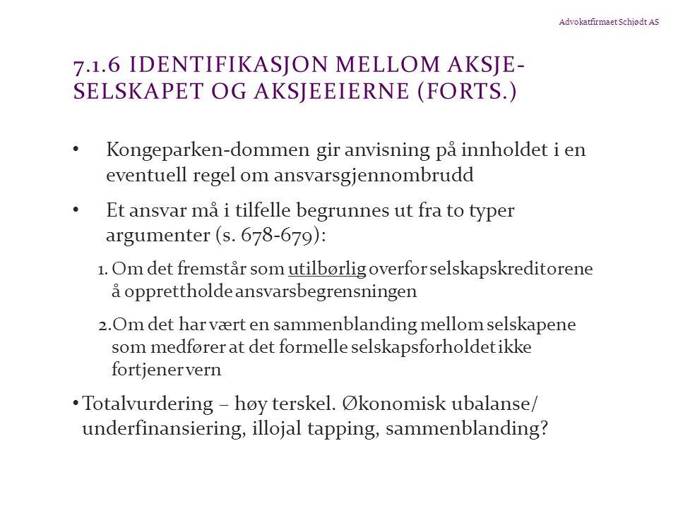 Advokatfirmaet Schjødt AS 7.1.6 IDENTIFIKASJON MELLOM AKSJE- SELSKAPET OG AKSJEEIERNE (FORTS.) Kongeparken-dommen gir anvisning på innholdet i en even