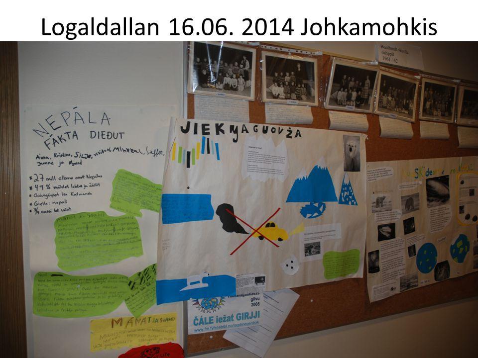Logaldallan 16.06. 2014 Johkamohkis 1 Torkel Rasmussen: Johkamohkis 16.06. 2014