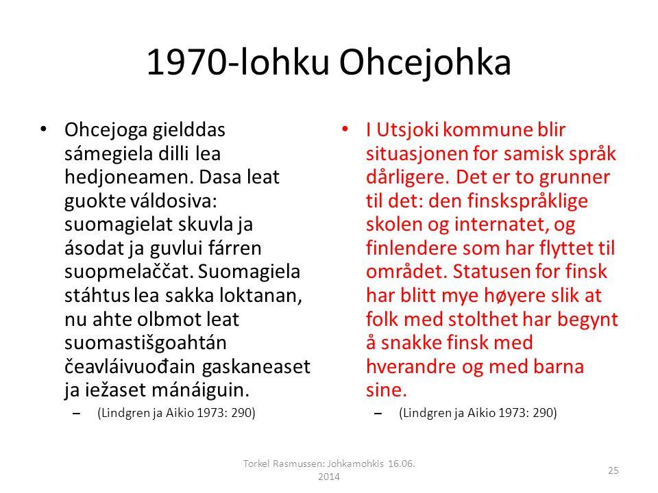 1970-lohku Ohcejohka Ohcejoga gielddas sámegiela dilli lea hedjoneamen.