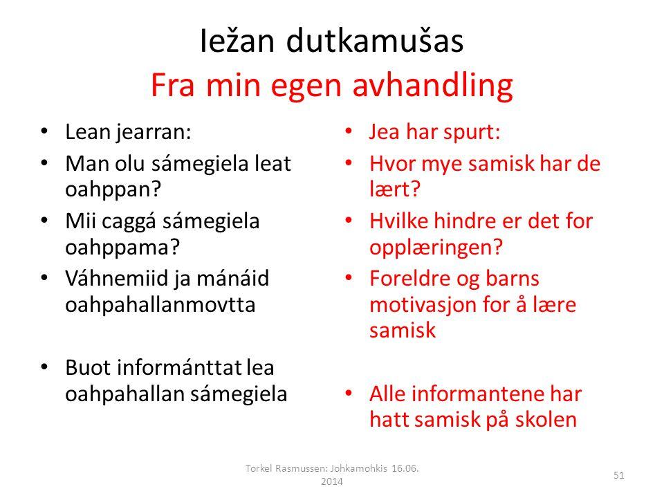 Iežan dutkamušas Fra min egen avhandling Lean jearran: Man olu sámegiela leat oahppan.